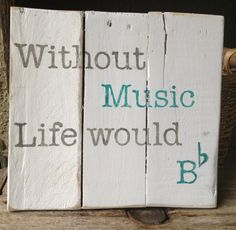 Without Music Life Would Be Flat, Pallet Art, Distressed, Teachers gift, Wooden Signs, Recycle Wood via Etsy
