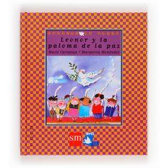 "Maite Carranza / Margarita Menéndez. ""Leonor y la paloma de la paz"". Editorial SM (4 a 8 años).  Està en català, ""El colom Pau"", editat per Cruïlla. -està a la Biblioteca de Cocentaina-"