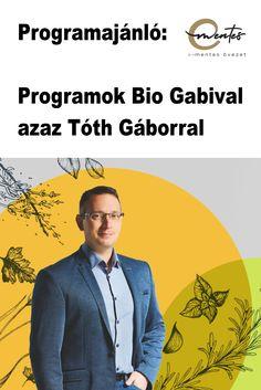 Programok Bio Gabival azaz Tóth Gáborral. Sok-sok program, ahol találkozhat Gáborral, és tanulhat az egészséges táplálkozásról >> Memes, Meme