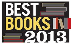 "Ladies and Gents, our top 10 books of 2013.  ""THE TITLES CHOSEN BY LJ's REVIEWS EDITORS AS THE Top Ten of 2013 kept us up late turning the pages and also together form a picture of humanity's struggle against injustices great and small."""