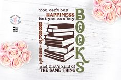 You can't buy Happiness but You can buy Books Cut File, Books svg, Reading svg, Studying svg, Bookstore Cut File, Bookstore Decor, Library Books To Buy, Cutting Files, Pro Version, Scan N Cut, School Decorations, Library Books, Cute Crafts, Etsy App, Canning