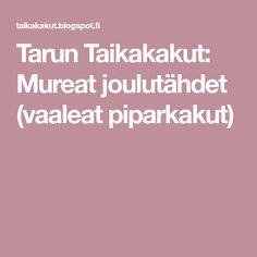 Tarun Taikakakut: Mureat joulutähdet (vaaleat piparkakut) Christmas Holidays, Food And Drink, Christmas Vacation