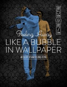 """""""Peeling Away Like a Bubble in Wallpaper"""" design for a contemporary dance show. Part of Dancing on the Edge Festival, Vancouver."""