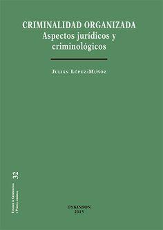 Criminalidad organizada : aspectos jurídicos y criminológicos / Julián López-Muñoz