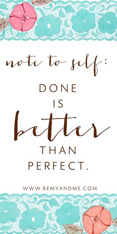 quote about goals, not being a perfectionist all the time, getting it done!