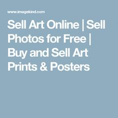 Sell Art Online | Sell Photos for Free | Buy and Sell Art Prints & Posters
