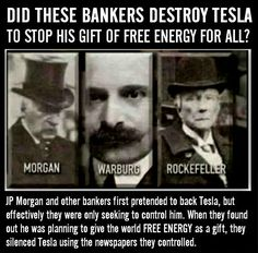 Nikola Tesla was Ruined by Elitists then Murdered to Stop Him from Giving Free Energy to the World by tomretterbush • February 19, 2014 Bankers Destroyed him to Stop His Free Energy and the Hitler'…