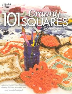 Crochet - e-Books - For the Home - 101 Granny Squares - Crochet Granny Square Patterns Grannies Crochet, Crochet Motifs, Crochet Blocks, Love Crochet, Crochet Stitches, Knit Crochet, Crochet Patterns, Afghan Patterns, Afghan Crochet