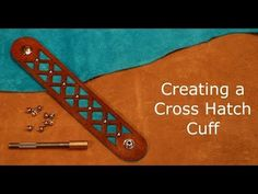 Leather Cuff Bracelet with a Cross Hatch Design - YouTube