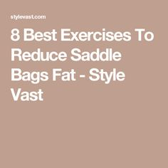 8 Best Exercises To Reduce Saddle Bags Fat - Style Vast