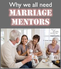 Why we all need a marriage mentor couple: Why we don't look for them, and how we can actually find them!