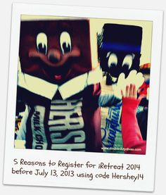 """5 Reasons to Register for #iRetreat2014 By 7/13/13 w/ code """"HERSHEY14""""!"""