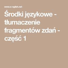 Środki językowe - tłumaczenie fragmentów zdań - część 1