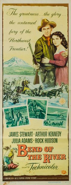 """BEND OF THE RIVER (1952) - James Stewart - Arthur Kennedy - Julia Adams - Rock Hudson - Based on the book, """"Bend of the Snake"""" by Norman Fox - Directed by Anthony Mann - Universal-International Pictures - Insert Movie Poster."""