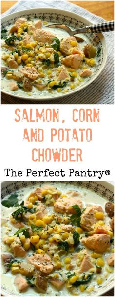 Salmon, corn and potato chowder, made with what's not in your pantry! Best Soup Recipes, Chowder Recipes, Healthy Soup Recipes, Cooking Recipes, Chili Recipes, Delicious Recipes, Healthy Hearty Soup, Vegetarian Soup, Potato Corn Chowder