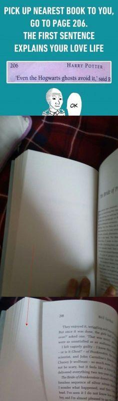 책 아무거나 집어서 206페이지 열고 첫번째 구절을 읽으세요.그 구절이 당신의 연애운세입니다.-윗짤: 호그와트의 귀신들조차 그를 피했다-아랫짤:  (내용 無)출처 - 락싸공설아 님