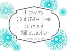 How to cut svg files on your silhouette