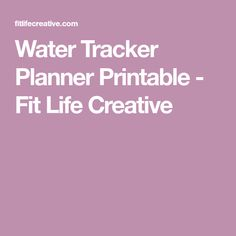 Water Tracker Planner Printable - Fit Life Creative