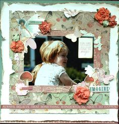 Searchwords: Imagine *New Kaisercraft Enchanted Garden* Scrapbook Blog, Scrapbooking Layouts, Scrapbook Pages, Always Believe, Enchanted Garden, Color Mixing, My Design, Cool Style, Projects To Try