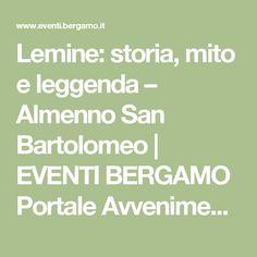 Lemine: storia, mito e leggenda – Almenno San Bartolomeo | EVENTI BERGAMO Portale Avvenimenti Provincia di Bg
