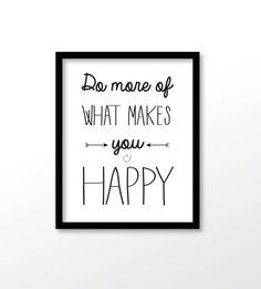 $2.99 Do More Of What Makes You Happy Do More Print by dadaprintables
