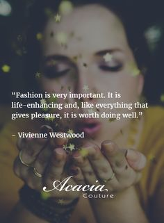 """""""Fashion is very important. It is life-enhancing and, like everything that gives pleasure, it is worth doing well."""" - Vivienne Westwood #inspirational #motivational #positive #happiness #quote #QOTD #transformation #success #living #wisdom #hope #life #fashion #trends #style #liveyourlife #passion #dreambig #lifequotes #wordofwisdom #instaquote http://goo.gl/U1Fo9S"""