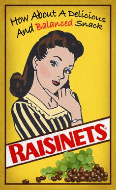 #Raisinets Vintage After all raisins and chocolate cover two major food groups.