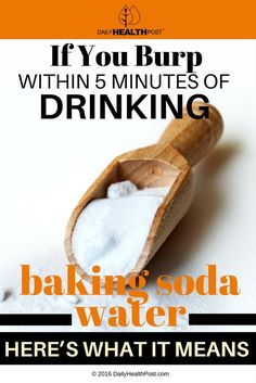 If You Burp Within 5 Minutes Of Drinking Baking Soda Water, Here's What It Means via @dailyhealthpost