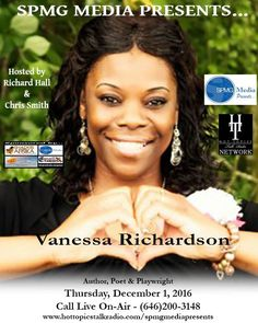 Vanessa Richardson is an author, poet, and playwright. She has written several stage productions and have been blessed to perform them at various venues. Her stage productions include: Someone To Love Me, Why Do Bad Things Happens To Good People? Lord, I Don't Understand, and The Fullness Of Time.