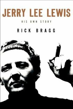 Jerry Lee Lewis: His Own Story: His Own Story by Rick Bragg by Rick Bragg,  10/28/14 http://smile.amazon.com/dp/B00FJ3026A/ref=cm_sw_r_pi_dp_3eYKtb05GGHSV