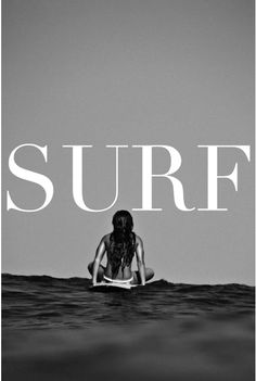S u r f (love this particular image, the layout and the font)
