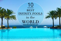 List of the 10 best infinity pools in the world. Luxury travel and Luxury lifestyle website www.lebonlifestyle.com has compiled the complete guide to the best infinity pools in the world. The list includes pools in Ubud Bali, Maldives, Serengeti, Africa, Singapore, Santorini, Switzerland, Capri Italy, St Lucia, Seychelles, Cabo San Lucas Mexico, Victoria Falls