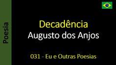 Augusto dos Anjos - 031 - Decadência