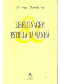 Libertinagem/Estrela da Manhã - Manuel Bandeira
