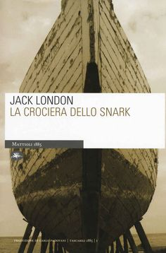 Foto Cover di La crociera dello Snark, Libro di Jack London, edito da Mattioli 1885