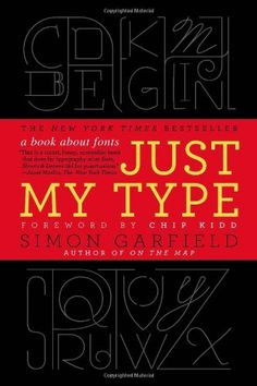 Just My Type: A Book About Fonts by Simon Garfield,http://www.amazon.com/dp/1592407463/ref=cm_sw_r_pi_dp_B0K9sb1723DWNE6D