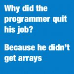 Why did the programmer quit his job?