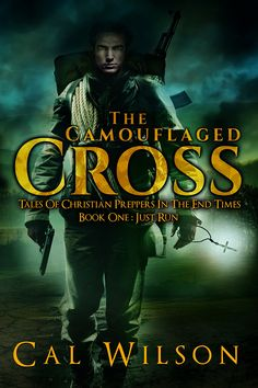 The Camouflaged Cross: Tales Of Christian Preppers In The End Times (Just Run Book 1):Amazon:Kindle Store