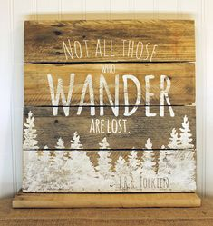 Naturalists know that wandering in solitude can be one of the best ways to recharge. Straying off the path is a good thing. Tolkien said it best, Not all those who wander are lost. Every design is intentionally distressed and sealed to be used indoors or outdoors. The measurements for each item may vary within 1-2 of the listing size - depending on the wood that can be sourced at the time of construction. The number of planks for any listing may vary to achieve this size. Wood type, color…