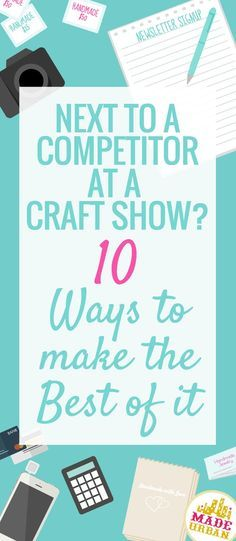 Chances are you're going to be competing with other vendors selling handmade…