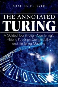 The Annotated Turing: A Guided Tour Through Alan Turing's Historic Paper on Computability and the Turing Machine by Charles Petzold, http://www.amazon.com/dp/0470229055/ref=cm_sw_r_pi_dp_.yjFtb0BXB37G