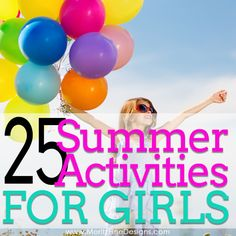 This summer keep your girls busy with this amazing list of 25 summer activities for girls of all ages--includes both indoor and outdoor activities.