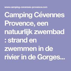 Camping Cévennes Provence, een natuurlijk zwembad : strand en zwemmen in de rivier in de Gorges du Gardon