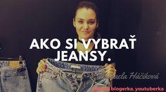Ako si vybrať jeansy.