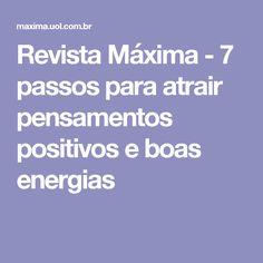 Revista Máxima - 7 passos para atrair pensamentos positivos e boas energias