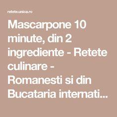 Mascarpone 10 minute, din 2 ingrediente - Retete culinare - Romanesti si din Bucataria internationala