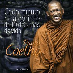"""Cada minuto de #Alegria te da 10 días más de #Vida"". #PauloCoelho #Citas #Frases @candidman"