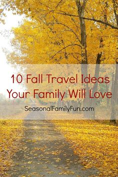 10 Fall Travel Ideas Your Family Will Love #travel #FallTravel #FamilyTravel #FallTravelIdeas #autumn