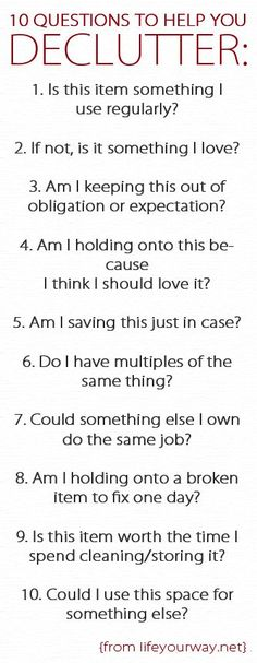 Good questions for classic causes &/or excuses for clutter.  Website expands on these with short answers & explanations.  #simplify #declutter