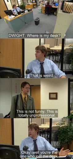 He raises a valid point.  Jim and Dwight -the office